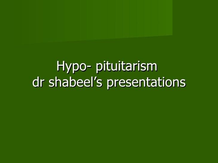 Hypo- pituitarism  dr shabeel's presentations