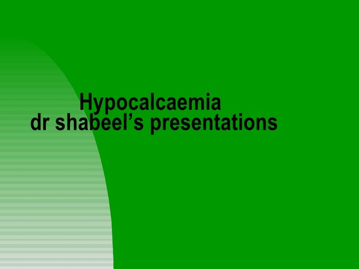 Hypocalcaemia  dr shabeel's presentations