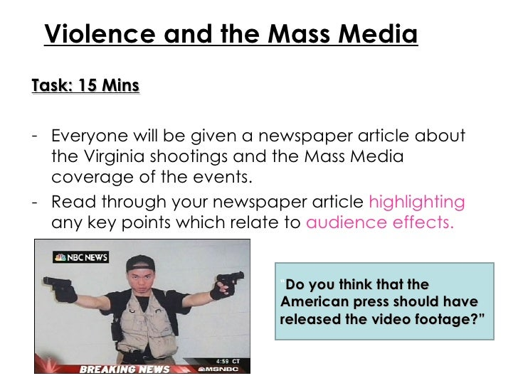 <ul><li>Task: 15 Mins </li></ul><ul><li>Everyone will be given a newspaper article about the Virginia shootings and the Ma...