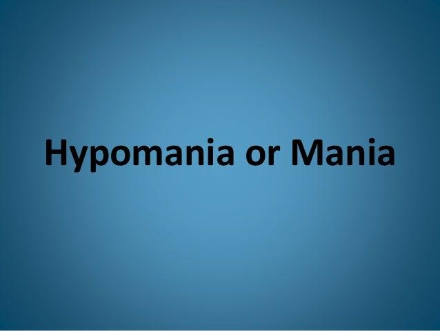 Hypomania or Mania