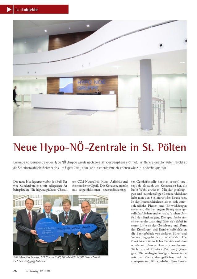 s     bankobjekte    Neue Hypo-NÖ-Zentrale in St. Pölten    Die neue Konzernzentrale der Hypo NÖ Gruppe wurde nach zweijäh...