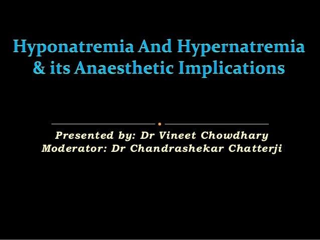 Presented by: Dr Vineet ChowdharyModerator: Dr Chandrashekar Chatterji