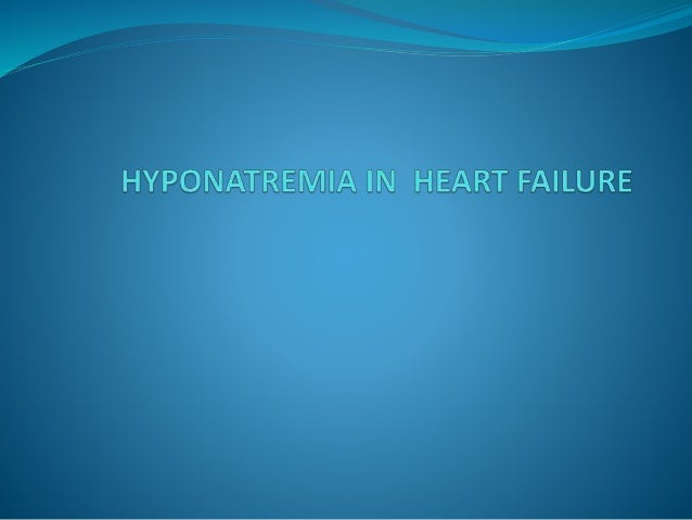 OUTLINE  Introduction  Pathophysiology Of Hyponatremia  Prognostic Significance Of Hyponatremia  Clinical Features  A...