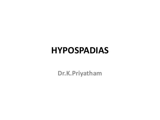 HYPOSPADIAS Dr.K.Priyatham