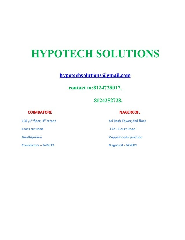 HYPOTECH SOLUTIONShypotechsolutions@gmail.comcontact to:8124728017,8124252728.COIMBATORE NAGERCOIL134 ,1stfloor, 4thstreet...