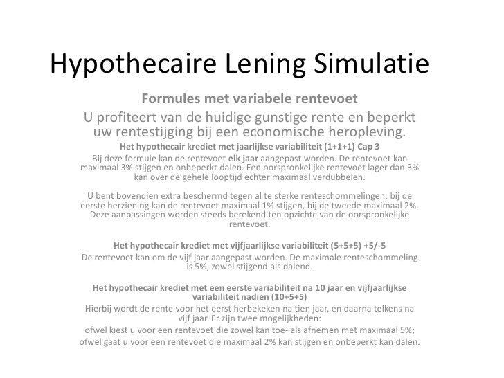 Hypothecaire Lening Simulatie<br />Formules met variabele rentevoet<br />U profiteert van de huidige gunstige rente en bep...
