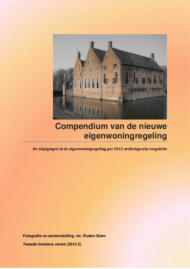 Compendium van de nieuwe eigenwoningregeling De wijzigingen in de eigenwoningregeling per 2013 artikelsgewijs toegelicht  ...