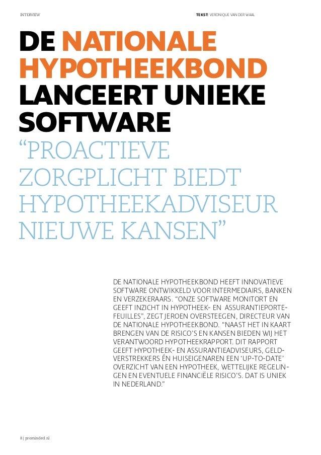 """interview                                 tekst: Veronique van der waalDe NationaleHypotheekbondlanceert uniekesoftware""""Pr..."""