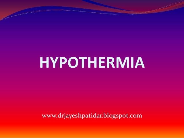 HYPOTHERMIAwww.drjayeshpatidar.blogspot.com