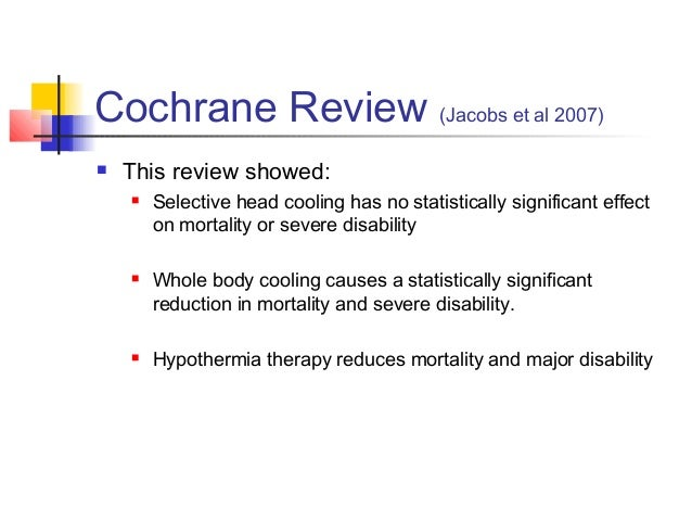 TOBY trial 2009 (Azzopardi et al, 2009)  Multi centre RCT.  325 infants randomised to intensive care with cooling or int...