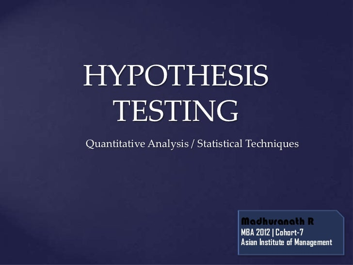 hypothesis of advertising 1 ethics and standards 2 quantitative methods 3 microeconomics 4 macroeconomics 5 global economic analysis hypothesis testing provides a basis for taking ideas or theories that someone initially develops about the economy or investing or markets, and then deciding whether these ideas are true.