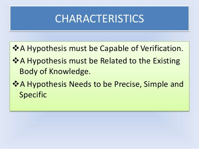 Characteristics & Qualities of a Good Hypothesis