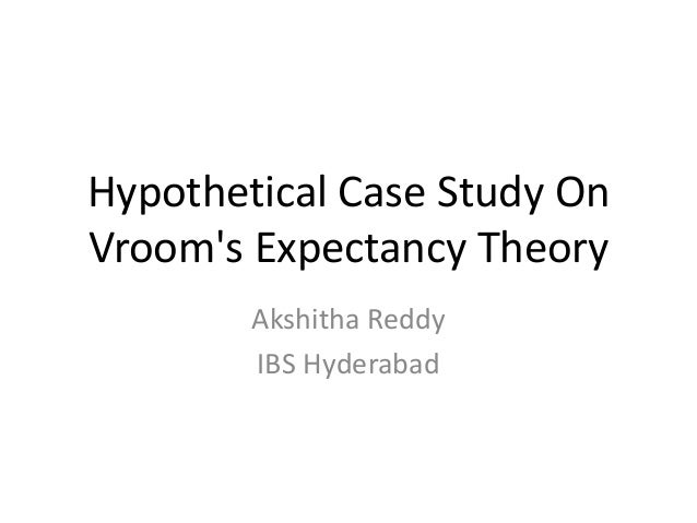 vrooms expectancy theory case study