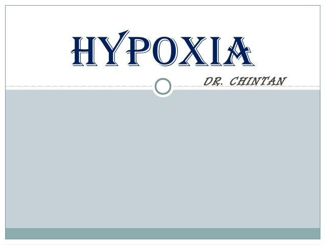 DR. CHINTAN Hypoxia