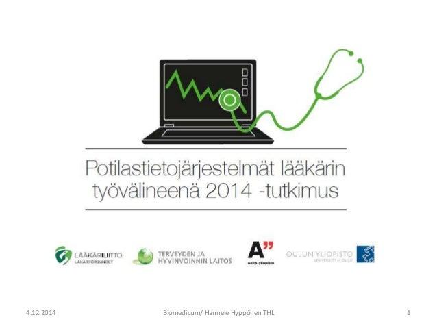 4.12.2014 Biomedicum/ Hannele Hyppönen THL 1