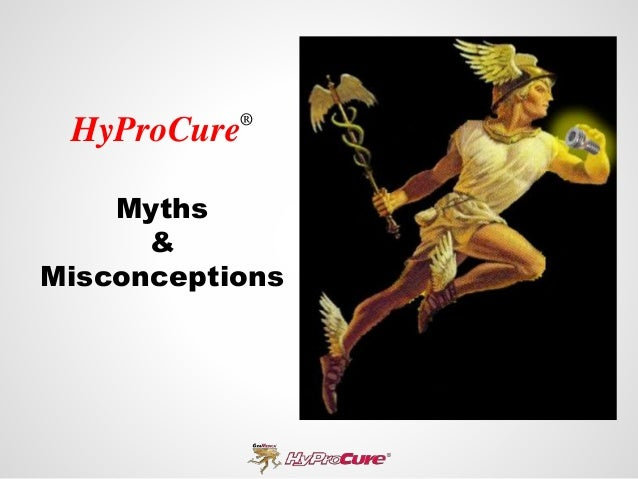 HyProCure®  Myths  &  Misconceptions