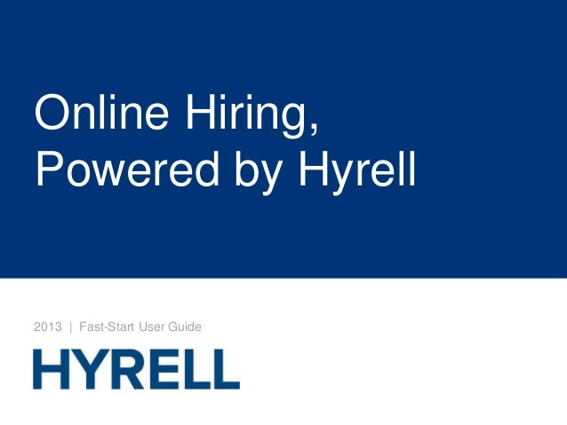 Online Hiring,Powered by Hyrell2013 | Fast-Start User Guide