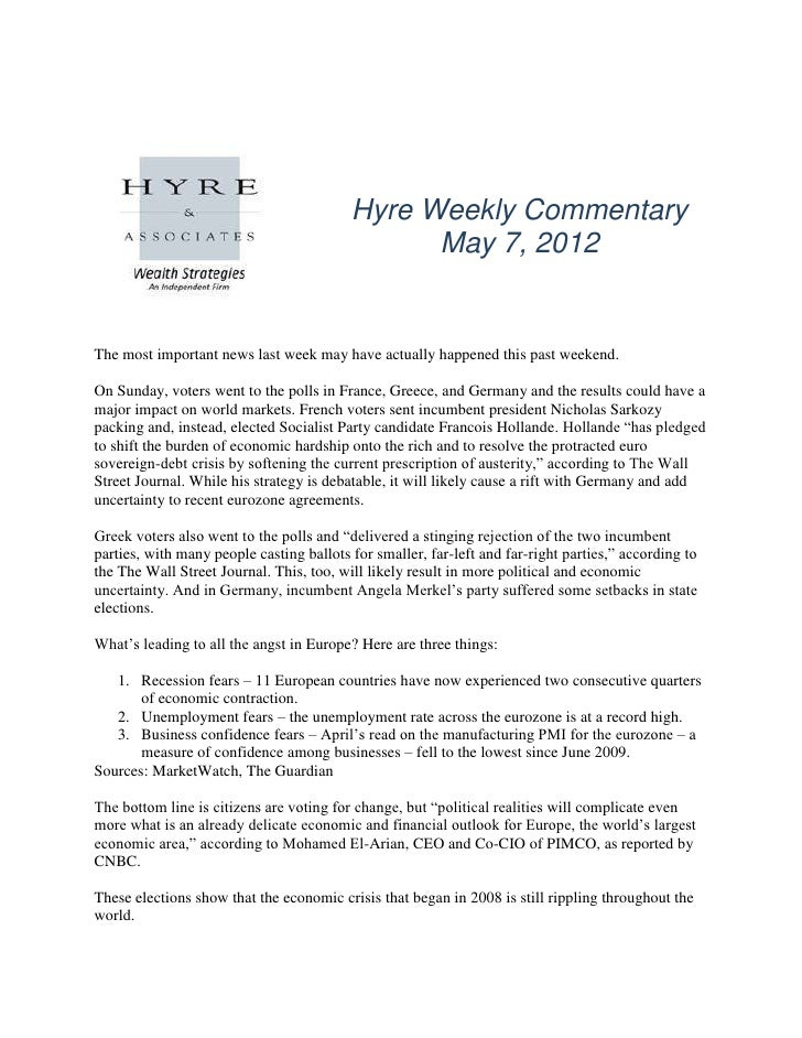 Hyre Weekly Commentary                                                May 7, 2012The most important news last week may hav...