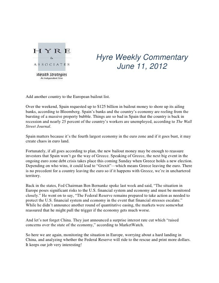 Hyre Weekly Commentary                                              June 11, 2012Add another country to the European bailo...