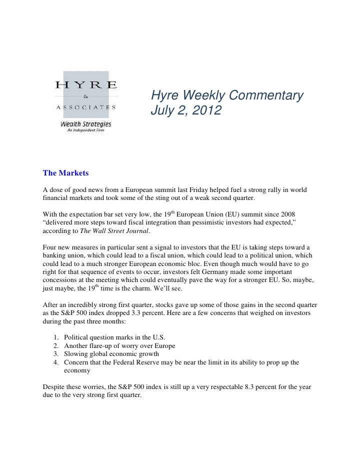 Hyre Weekly Commentary                                      July 2, 2012The MarketsA dose of good news from a European sum...