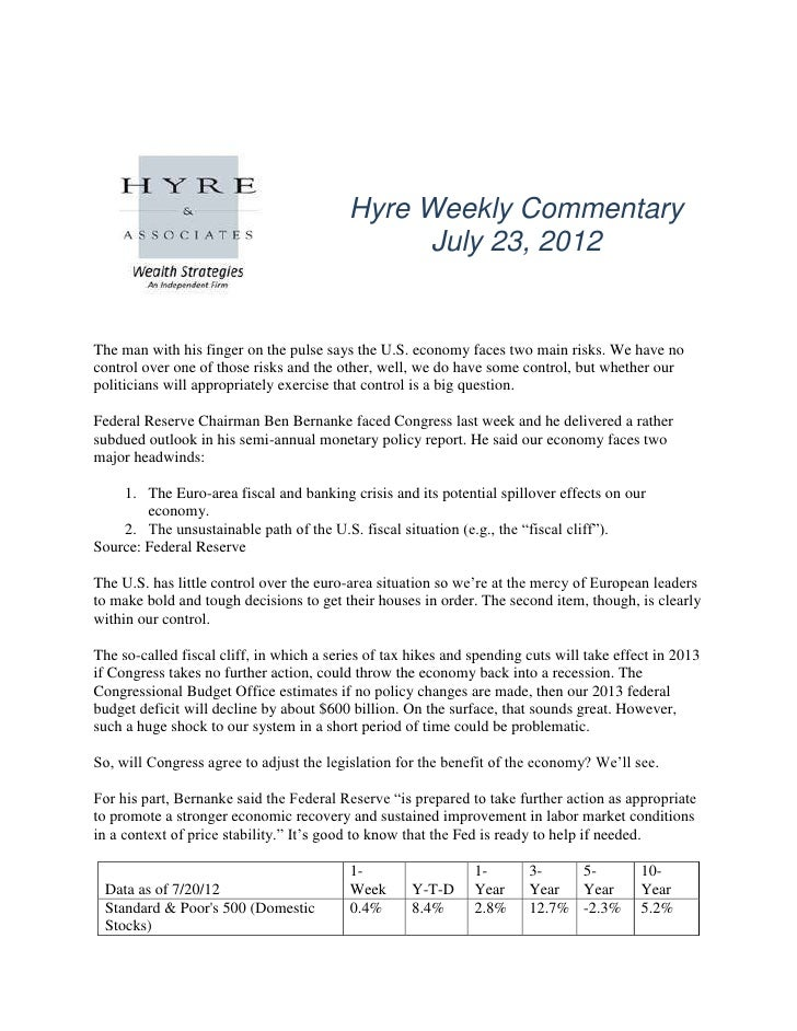 Hyre Weekly Commentary                                                July 23, 2012The man with his finger on the pulse sa...