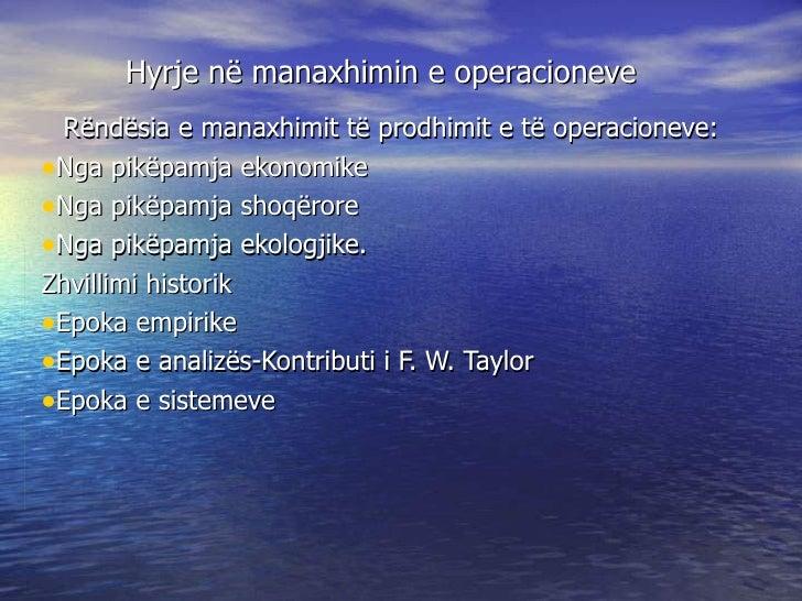 Hyrje n ë manaxhimin e operacioneve <ul><li>Rëndësia e manaxhimit të prodhimit e të operacioneve: </li></ul><ul><li>Nga pi...