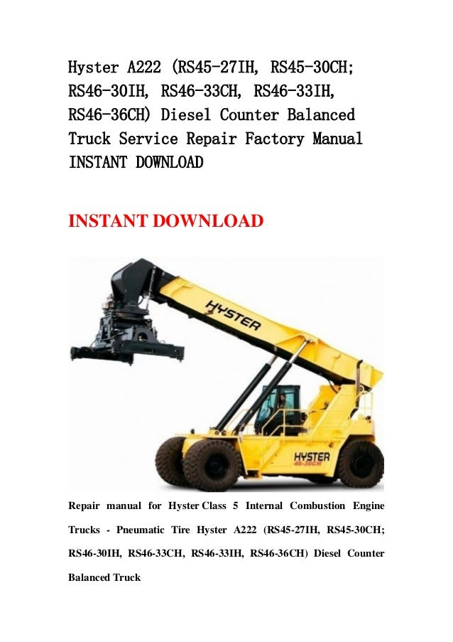 hyster a222 rs45 27ih rs45 30ch rs46 30ih rs46 33ch rs46 33ih rs46 36ch diesel counter balanced truck service repair factory manual instant download