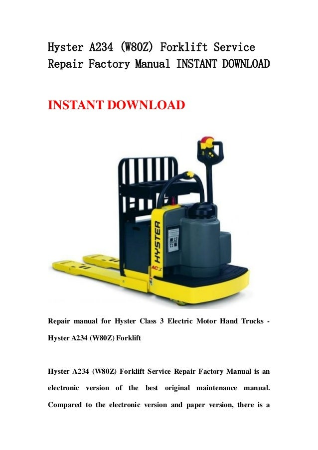 Hyster A234 (W80Z) Forklift ServiceRepair Factory Manual INSTANT DOWNLOADINSTANT DOWNLOADRepair manual for Hyster Class 3 ...