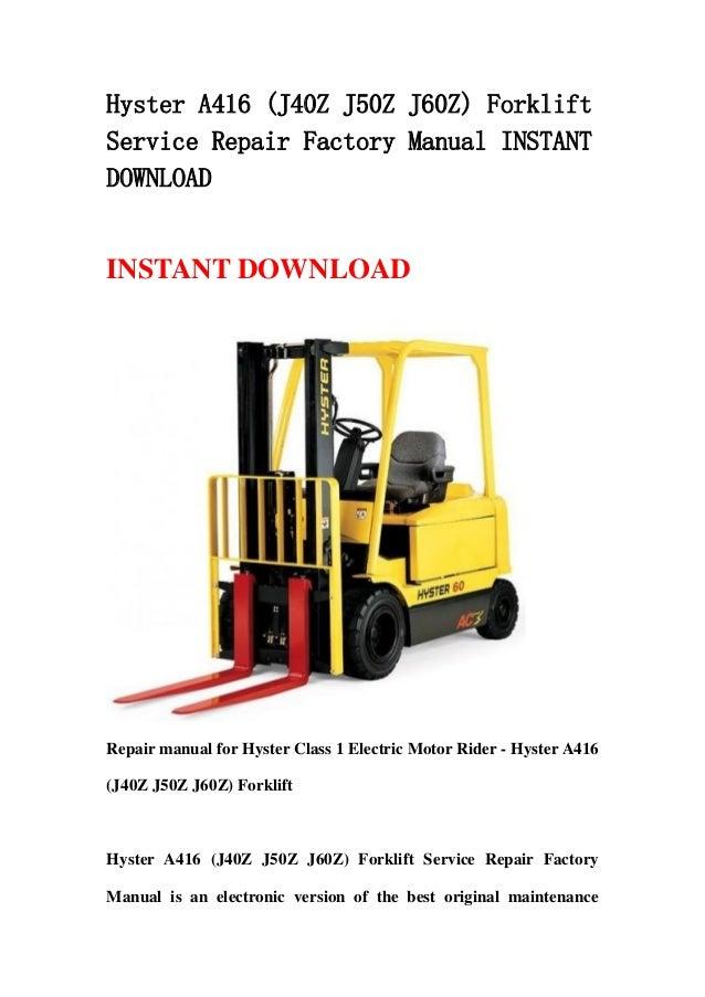 Hyster A416  J40 Z J50z J60z  Forklift Service Repair