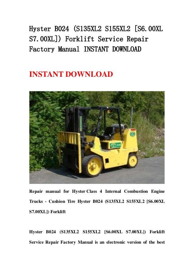 Hyster B024  S135 Xl2 S155xl2  S6 00xl S7 00xl   Forklift