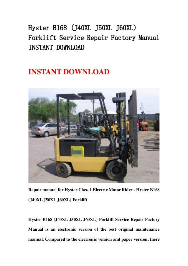 Hyster B168 (J40XL J50XL J60XL)Forklift Service Repair Factory ManualINSTANT DOWNLOADINSTANT DOWNLOADRepair manual for Hys...
