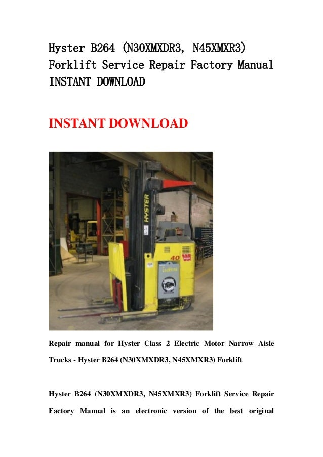 hyster b264 n30xmxdr3 n45xmxr3 forklift service repair factory manual instant download
