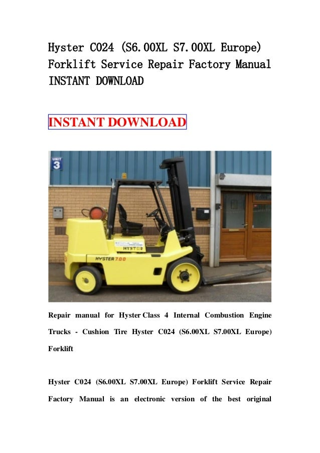 Hyster C024 (S6.00XL S7.00XL Europe)Forklift Service Repair Factory ManualINSTANT DOWNLOADINSTANT DOWNLOADRepair manual fo...