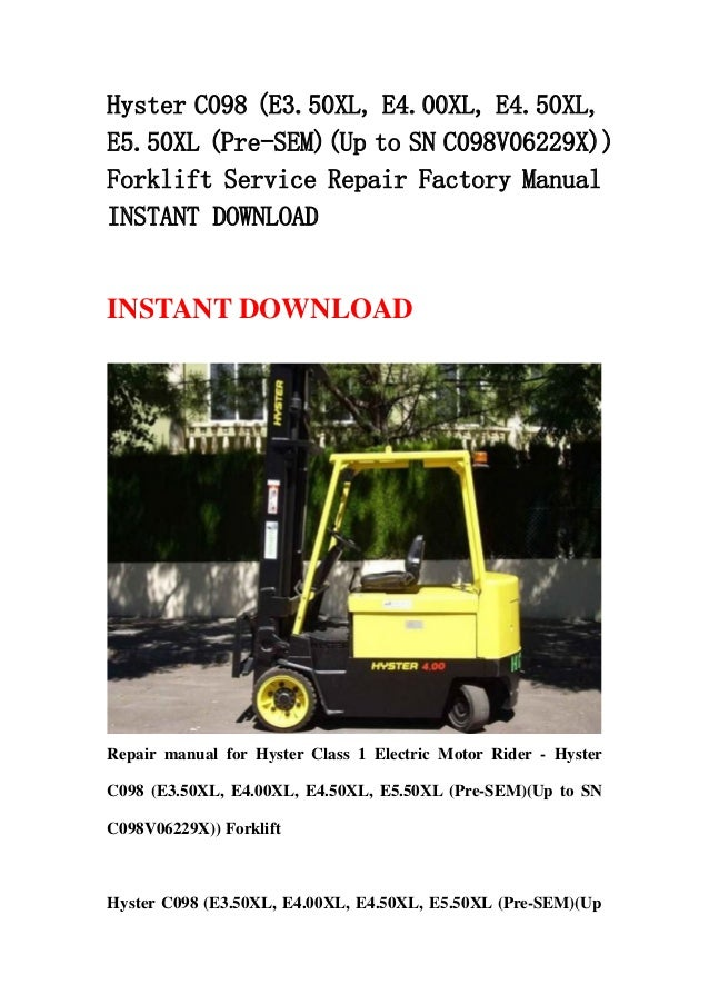 Hyster C098 (E3.50XL, E4.00XL, E4.50XL,E5.50XL (Pre-SEM)(Up to SN C098V06229X))Forklift Service Repair Factory ManualINSTA...