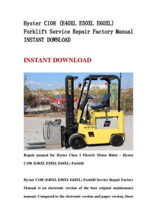 Hyster C108 (E40XL E50XL E60XL)Forklift Service Repair Factory ManualINSTANT DOWNLOADINSTANT DOWNLOADRepair manual for Hys...