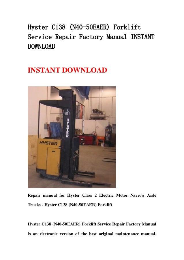 Hyster C138 (N40-50EAER) ForkliftService Repair Factory Manual INSTANTDOWNLOADINSTANT DOWNLOADRepair manual for Hyster Cla...