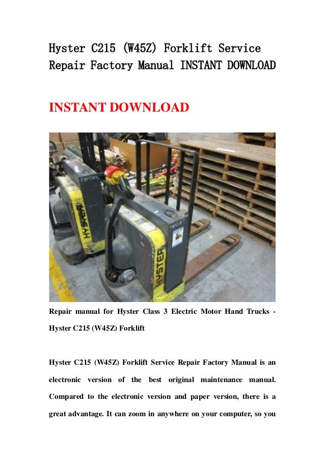Hyster C215 (W45Z) Forklift ServiceRepair Factory Manual INSTANT DOWNLOADINSTANT DOWNLOADRepair manual for Hyster Class 3 ...