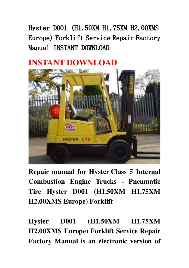 hyster d001 h1 50 xm h1 75xm h2 00xms europe forklift service repai rh slideshare net Hyster Forklift Manual Hyster H80E