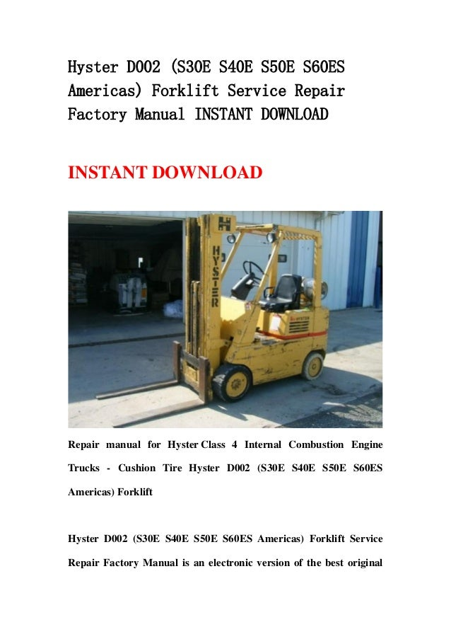 Hyster D002 S30 E S40e S50e S60es Americas Forklift Service Repair \u2026rhslideshare: Hyster Forklift Wiring Diagram At Gmaili.net