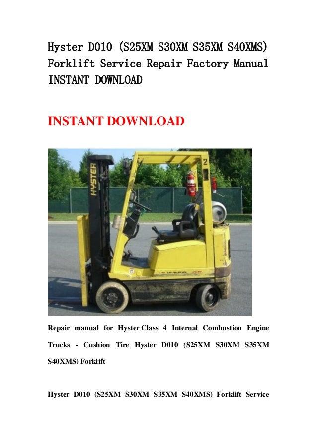 hyster d010 s25xm s30xm s35xm s40xms forklift service repair factory manual instant download