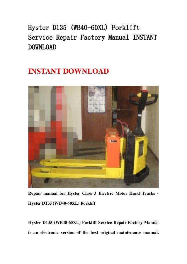 Hyster D135  Wb40 60 Xl  Forklift Service Repair Factory