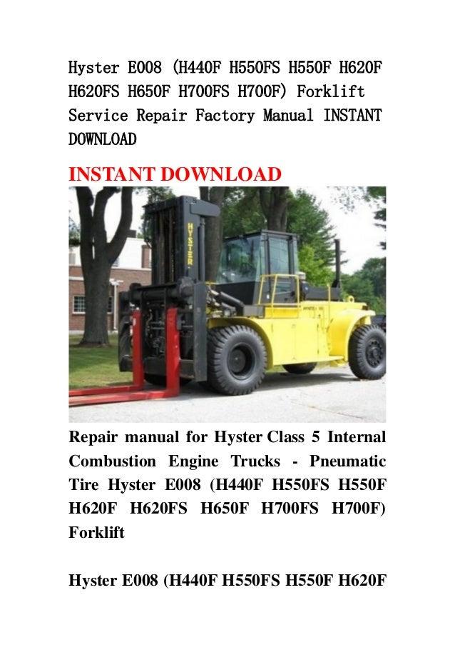 Hyster E008 (H440F H550FS H550F H620FH620FS H650F H700FS H700F) ForkliftService Repair Factory Manual INSTANTDOWNLOADINSTA...