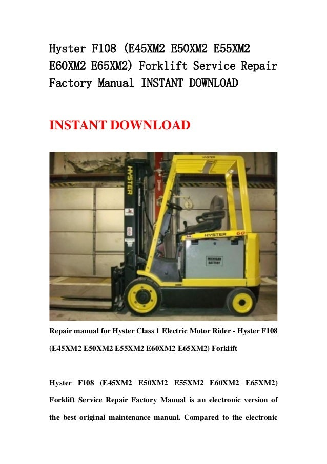 hyster f108 e45 xm2 e50xm2 e55xm2 e60xm2 e65xm2 forklift service re rh slideshare net Hyster Service Manual Hyster Service Manual