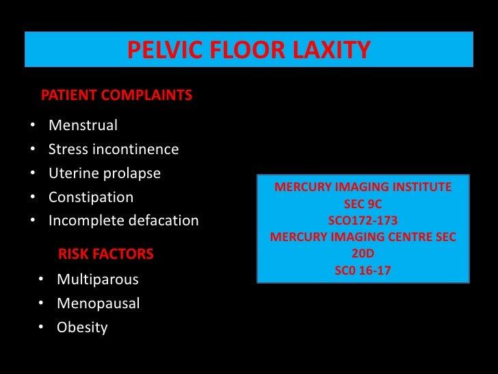 PELVIC FLOOR LAXITY<br />   PATIENT COMPLAINTS <br />Menstrual                                                            ...