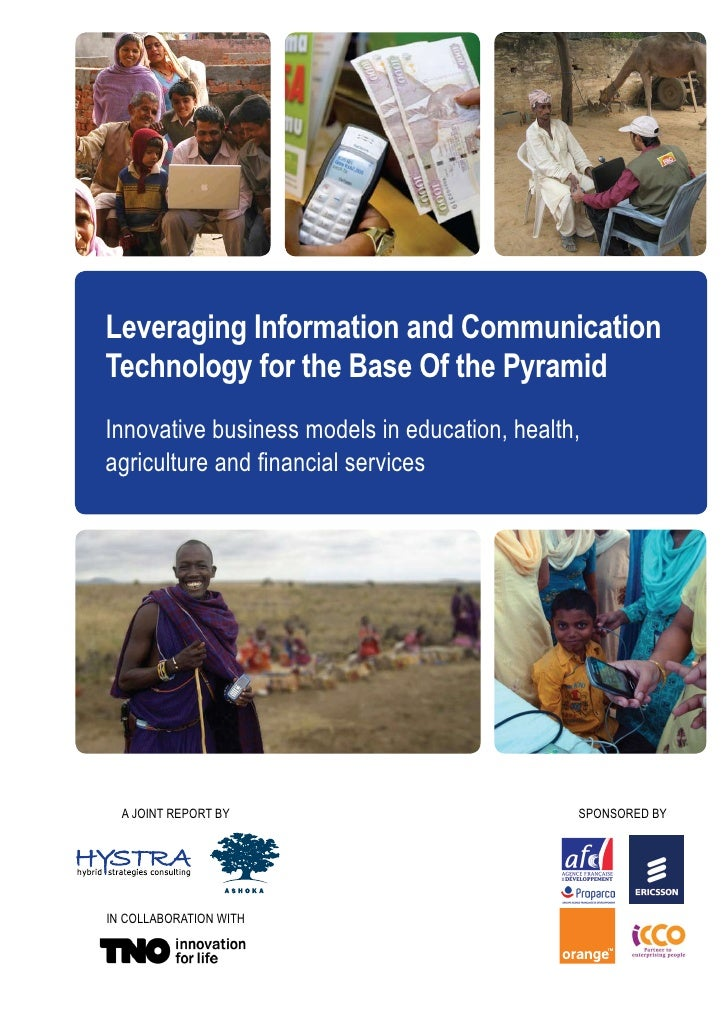 Leveraging Information and CommunicationTechnology for the Base Of the PyramidInnovative business models in education, hea...