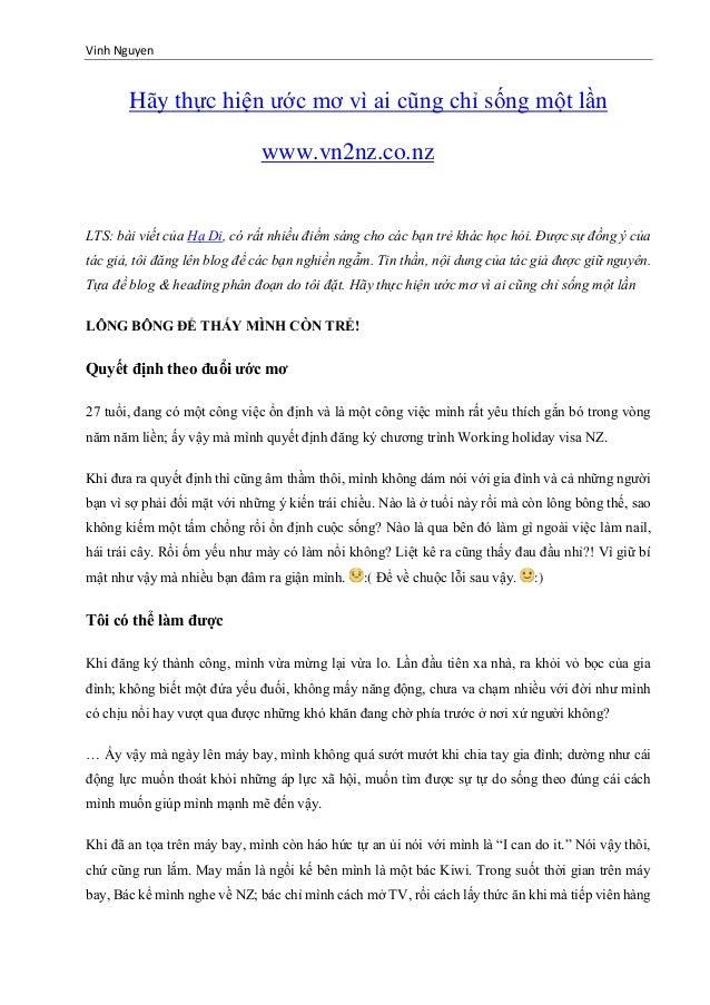 Vinh Nguyen Hãy thực hiện ước mơ vì ai cũng chỉ sống một lần www.vn2nz.co.nz LTS: bài viết của Hạ Di, có rất nhiều điểm sá...