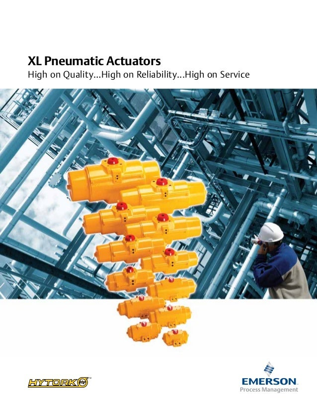 XL Pneumatic Actuators High on Quality…High on Reliability...High on Service