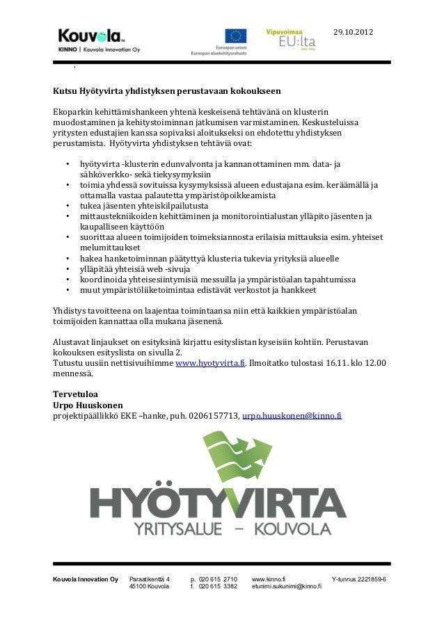 29.10.2012Kutsu Hyötyvirta yhdistyksen perustavaan kokoukseenEkoparkin kehittämishankeen yhtenä keskeisenä tehtävänä on kl...