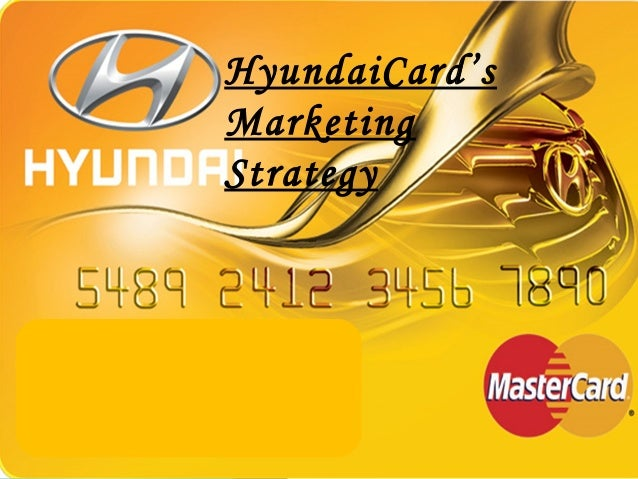 HyundaiCard's Marketing Strategy