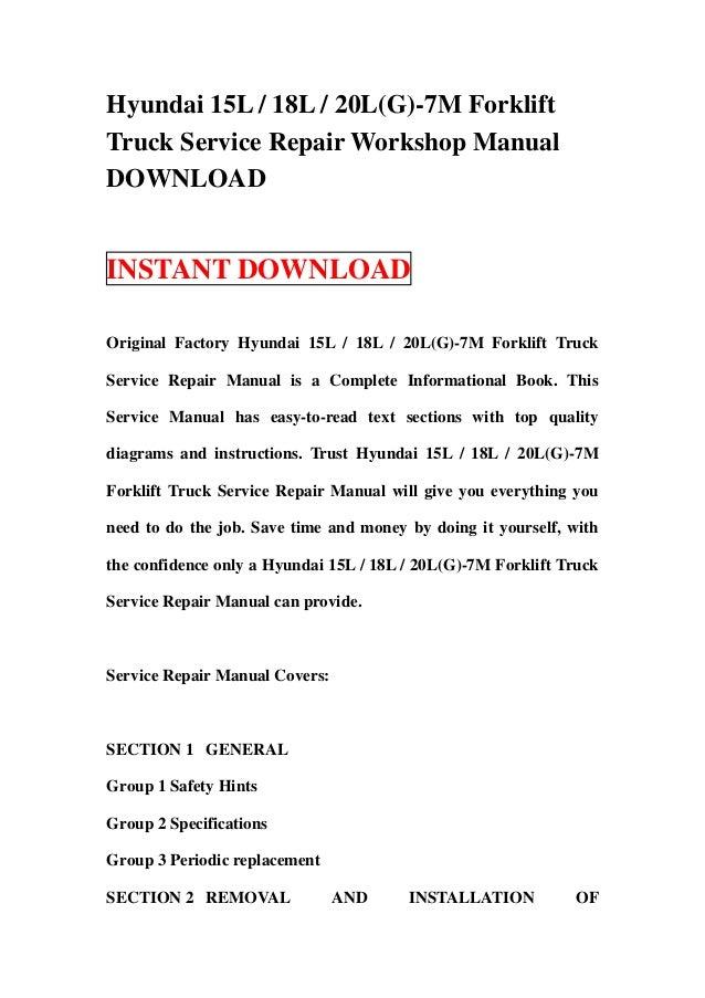 Hyundai 15L / 18L / 20L(G)-7M ForkliftTruck Service Repair Workshop ManualDOWNLOADINSTANT DOWNLOADOriginal Factory Hyundai...